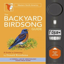 The Backyard Birdsong Guide Western North America