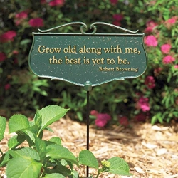 Grow Old Along With Me Garden Poem Sign