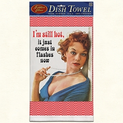 I'm Still Hot Retro Dish Towel